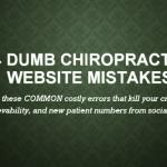 4 DUMB Chiropractic Website Mistakes