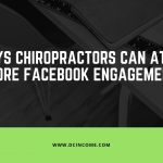 10 Ways Chiropractors Can Attract More Facebook Engagement