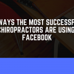 5 Ways the Most Successful Chiropractors Use Facebook